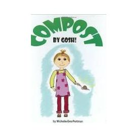 Compost, By Gosh: An Adventure with Vermicomposting