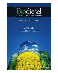 Biodiesel: Growing a New Energy Economy, by Greg Pahl