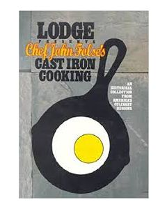 Lodge Presents Chef John Folse's Cast Iron Cooking, by Chef John Folse