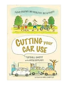 Cutting Your Car Use: Save Money, Be Healthy, Be Green!