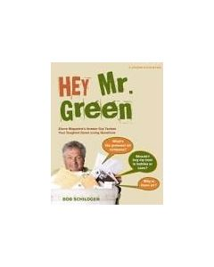 Hey Mr. Green: Sierra Magazine's Answer Guy Tackles Your Toughest Green Living Questions