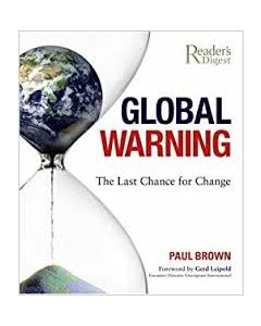 Global Warning: The Last Chance for Change, by Paul Brown