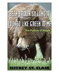 Been Brown so Long, It Looked Like Green to Me: The Politics of Nature