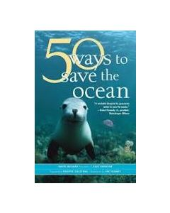 50 Ways to Save the Ocean, by David Helvarg
