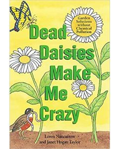 Dead Daisies Make Me Crazy: Garden Solutions Without Chemical Pollution