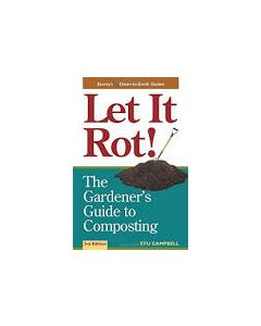 Let It Rot!: The Gardener's Guide to Composting, by Stu Campbell