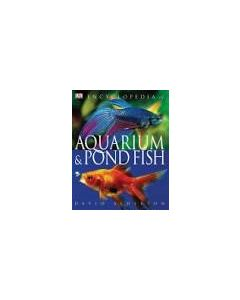 Encyclopedia of Aquarium & Pond Fish, by David Alderton