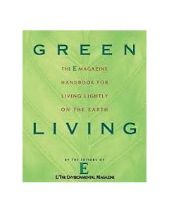 Green Living: The E Magazine Handbook for Living Lightly on the Earth
